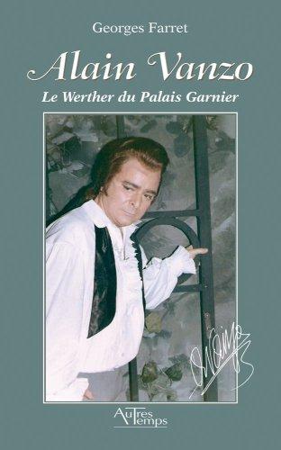 Alain Vanzo : Le Werther du Palais Garnier