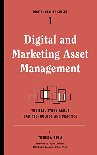 Digital and Marketing Asset Management: The Real Story about Dam Technology and Practices (Digital Reality Checks, Band 1) (Digital-check)