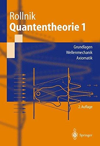 Quantentheorie 1: Grundlagen - Wellenmechanik - Axiomatik (Springer-Lehrbuch) (German Edition)