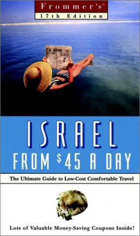 Israel $45 A Day (Frommer's Frugal Traveler's Guides)