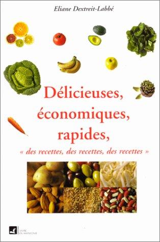 Des recettes délicieuses, économiques et rapides