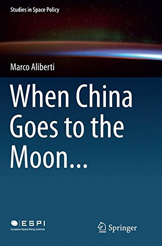 When China Goes to the Moon... (Studies in Space Policy)