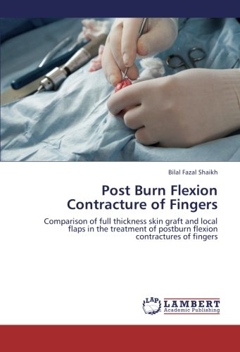 Post Burn Flexion Contracture of Fingers: Comparison of full thickness skin graft and local flaps in the treatment of postburn flexion contractures of fingers (Finger Flexion)