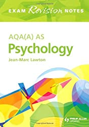 AQA (A) AS Psychology Exam Revision Notes (Exams Revision Notes) by Jean-Marc Lawton (2009-01-30)