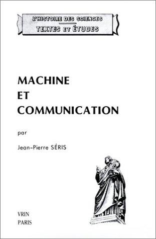 Machine et communication : Du théâtre des machines à la mécanique industrielle