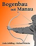 Bogenbau mit Manau