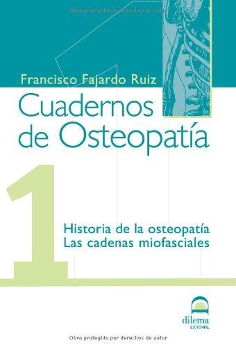 Cuadernos de Osteopatía 1: Historia de la osteopatía. Las cadenas miofasciales.