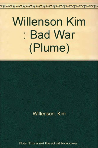 the-bad-war-a-newsweek-book-by-kim-willenson-1988-06-01