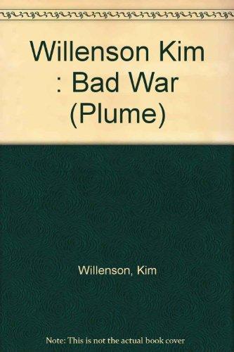 the-bad-war-a-newsweek-book-by-kim-willenson-1988-06-01