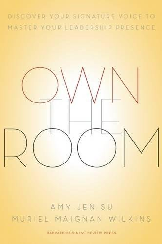 Own the Room: Discover Your Signature Voice to Master Your Leadership Presence