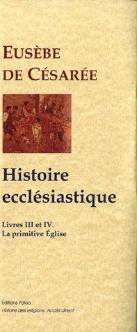 Histoire ecclésiastique : Tome 3 et 4, La primitive église