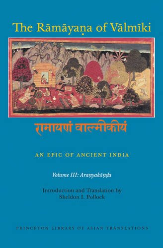 The Ramayana of Valmiki – An Epic of Ancient India Volume III – Aranyakanda: 3 (Princeton Library of Asian Translations)