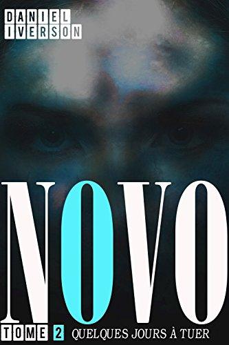 Quelques jours à tuer - Novo - Tome 2 par Daniel Iverson