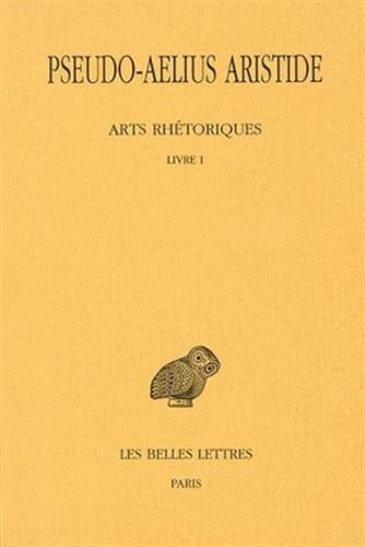 Arts rhétoriques, tome 1, livre 1 : Le discours politique