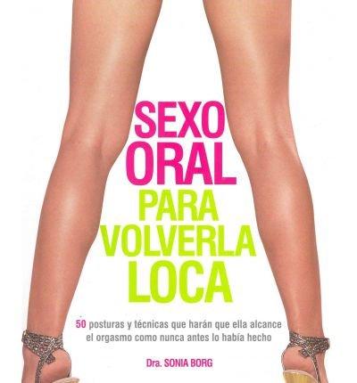 sexo-oral-para-volverla-loca-oral-sex-shell-never-forget-52-posturas-y-tecnicas-que-haran-que-ella-a