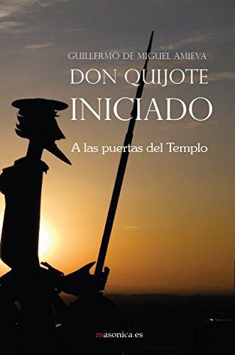 Don Quijote Iniciado (LITERATURA nº 400019) por Guillermo de Miguel Amieva