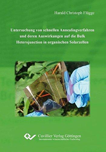 Untersuchung von schnellen Annealingverfahren und deren Auswirkungen auf die Bulk Heterojunction in organischen Solarzellen Elektronik In Bulk