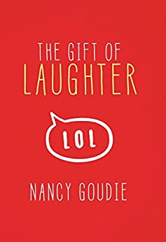 The Gift of Laughter by [Goudie, Nancy]