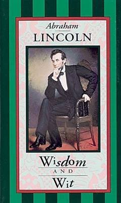 [(Abraham Lincoln, Wisdom and Wit)] [By (author) Abraham Lincoln ] published on (January, 1998)
