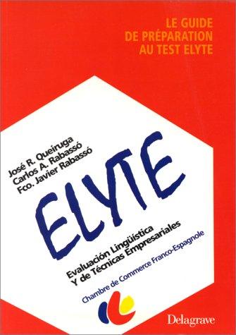 Le guide de préparation au test Elyte pour tester son niveau d'espagnol professionnel : Evaluacion linguistica y de tecnicas empresariales par Queiruga