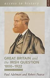 Access to History: Great Britain and the Irish Question 1800-1922 2nd Edition