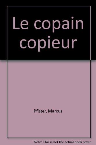 Arc en ciel et ses amis : Le copain copieur par Marcus Pfister