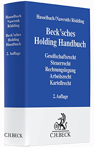 Beck'sches Holding Handbuch: Rechtspraxis der verbundenen Unternehmen - Finanzierung Des Internationalen Handels