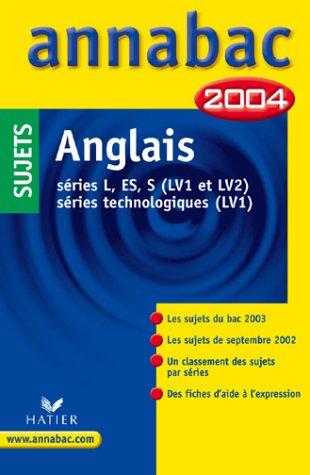 Annabac 2004 : Anglais LV1 et LV2 (sujets)