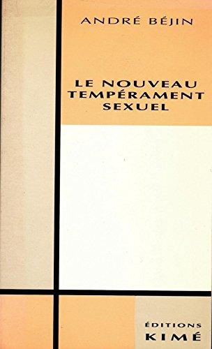 LE NOUVEAU TEMPÉRAMENT SEXUEL (Histoire des idées, théorie politique et recherches en sciences sociales) par BÉJIN ANDRÉ