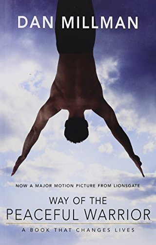 Way of the Peaceful Warrior: A Book That Changes Lives by Dan Millman (2006-06-30)
