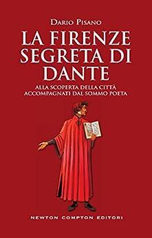 La Firenze segreta di Dante di [Pisano, Dario]