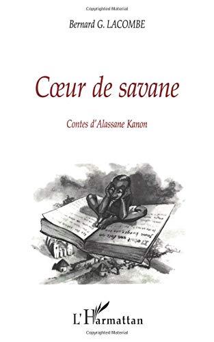 Coeur de savane. Contes d'Alassane Kanon par Kanon