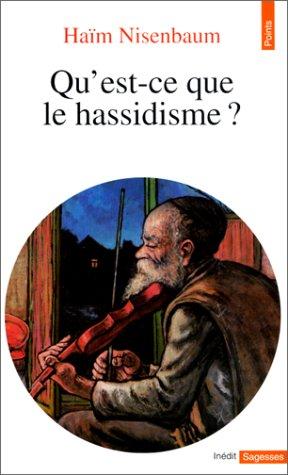 Qu'est-ce que le hassidisme? par Haïm Nisenbaum