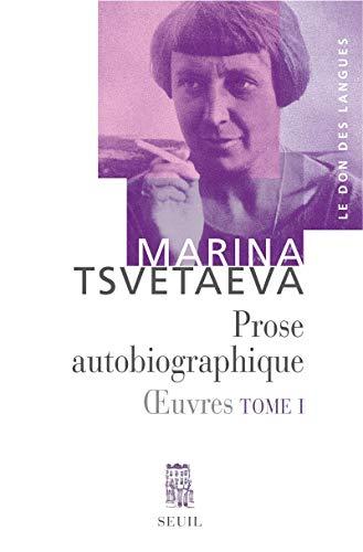 Prose autobiographique. Oeuvres, t. 1 (1)