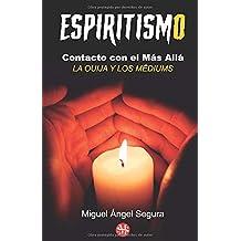 Espiritismo: Contacto con el Más Allá: La ouija y los médiums
