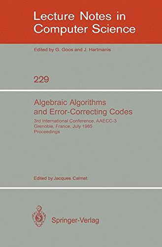 Algebraic Algorithms and Error-Correcting Codes: 3rd International Conference, AAECC-3, Grenoble, France, July 15-19, 1985. Proceedings (Lecture Notes in Computer Science)