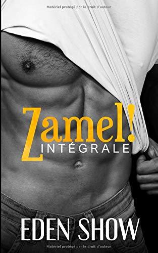 Zamel ! L'Intégrale: dominant, dark, tabou, interdit, fantasme, hard, plusieurs par  Eden Show