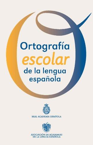 Ortografía escolar de la lengua española: Cartilla (NUEVAS OBRAS REAL ACADEMIA) por Real Academia Española
