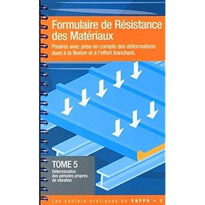 Formulaire de résistance des matériaux - Tome 5