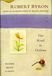The Road To Oxiana (Picador Books)