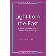 Light from the East: Authors and Themes in Orthodox Theology: Authors & Themes in Orthodox Theology (Stagbooks)