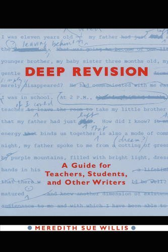 Deep Revision: A Guide for Teachers, Students, and Other Writers by Meredith Sue Willis (1993-12-01)