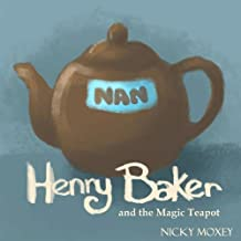 Henry and the Magic Teapot: Bedtime reading for younger children, or suitable for independent readers. Part of the Henry and the Magic Pencil series.
