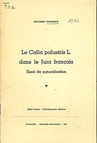 Le Calla palustris L.dans le Jura français. Essai de naturalisation.