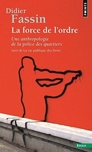 La Force de l'ordre. suivi de La Vie publique des livres