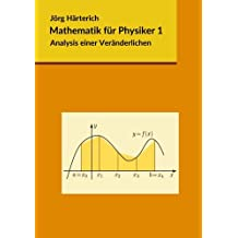 Mathematik für Physiker 1: Analysis einer Veränderlichen