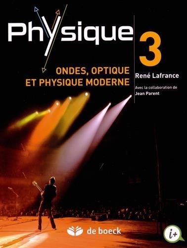 Physique 3, Ondes, optique et physique