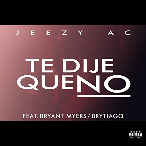 Te Dije Que No (feat. Bryant Myers & Brytiago) [Explicit]