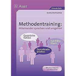Methodentraining: Miteinander sprechen und umgehen: Gespräche führen - Konflikte lösen - Demokratie erleben (1. bis 4. Klasse)