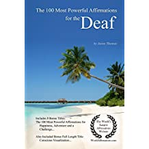 The 100 Most Powerful Affirmations for the Deaf (English Edition)